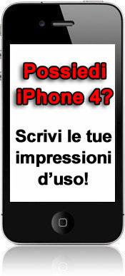 Se gia' possiedi iPhone 4 lascia in questo post le tue impresssioni!