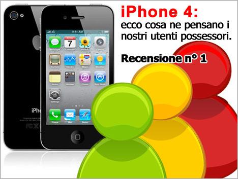 iPhone 4 recensione numero 1: ecco cosa ne pensano i possessori